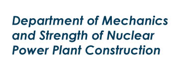 Department of Mechanics and Strength of Nuclear Power Plant Construction